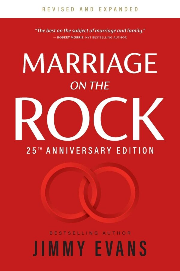 Marriage on the Rock: The Comprehensive Guide to a Solid, Healthy and Lasting Marriage