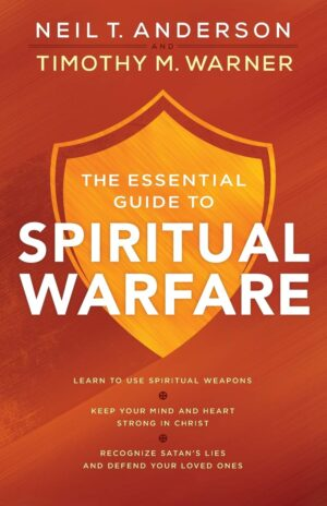 The Essential Guide to Spiritual Warfare