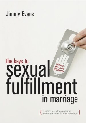 The Keys to Sexual Fulfillment in Marriage: Creating an Atmosphere of Sexual Pleasure in Your Marriage